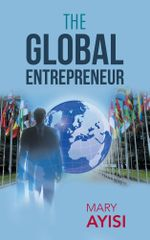 THE GLOBAL ENTREPRENEUR - Mary Ayisi