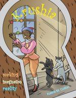 KRUSHIA : Making Imagination Reality - Katina Cotton