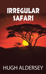 Irregular Safari - Hugh Aldersey