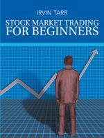 Stock Market Trading for Beginners - Irvin Tarr
