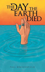 The Day the Earth Died - Paul Brackenfield