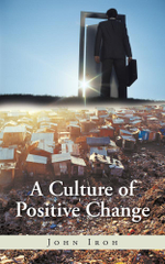 A Culture of Positive Change - John Iroh