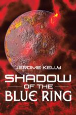 Shadow of the Blue Ring - Jerome Kelly