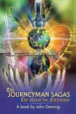 The Journeyman Sagas : The Quest for Fallenjour - John Gearing