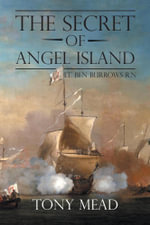 The Secret of Angel Island : Lt. Ben Burrows R.N - Tony Mead