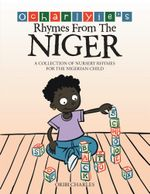 Ocharlyie's Rhymes from the Niger : A Collection of Nursery Rhymes for the Nigerian Child - Oribi Charles
