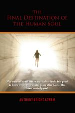 The Final Destination of the Human Soul - Anthony Bright Atwam