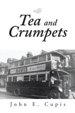 Tea and Crumpets - John E. Cupis