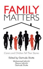 Family Matters : Carers and Children Tell Their Stories - Lahrichi, Shotte, Lahrichi