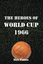 The Heroes of World Cup 1966 - Max Palme