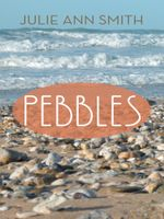 PEBBLES - JULIE ANN SMITH