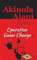 Operation Game Change - Akinola Ajani