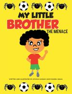 My little brother : The Menace - Riyana Hassan