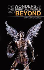 The Wonders of the Spiritual World and Beyond - Sharlene Gillies