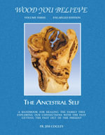 WOOD YOU BELIEVE : THE ANCESTRAL SELF - FR. JIM COGLEY