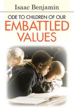 Ode to Children of Our Embattled Values - Isaac Benjamin