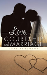 Love, Courtship And Marriage - Carl Ferguson