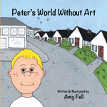 Peter's World Without Art - Amy Fell