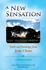 A New Sensation : Truth and Teachings from Jesus Christ - Laurie Stimpsonbeth Cook Jesus Christ