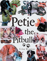 Petie the Pitbull - Erika Wiseman