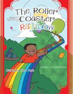 The Roller Coaster Rainbow : Rainbow Fun Ride - Diana J. a. Molyneaux