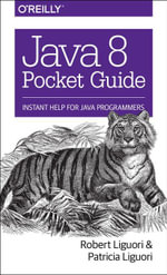 Java 8 Pocket Guide - Robert Liguori
