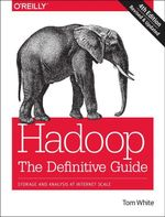 Hadoop : The Definitive Guide - Tom White