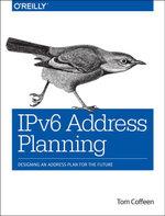 IPv6 Address Planning : Designing an Address Plan for the Future - Tom Coffeen