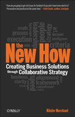 The New How [Paperback] : Creating Business Solutions Through Collaborative Strategy - Nilofer Merchant