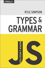 You Don't Know JS : Types & Grammar - Kyle Simpson