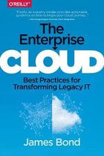 The Enterprise Cloud : Lessons Learned - James Bond
