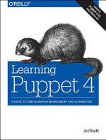 Learning Puppet 4 - Jo Rhett