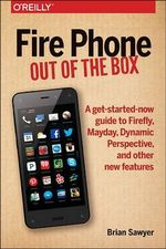 Fire Phone : Out of the Box - Brian Sawyer