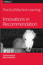 Practical Machine Learning : Innovations in Recommendation - Ted Dunning