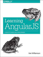 Learning AngularJS : A Guide to AngularJS Development - Ken Williamson