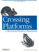Crossing Platforms a Macintosh/Windows Phrasebook : A Dictionary for Strangers in a Strange Land - Adam Engst
