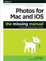 Photos for Mac and iOS : The Missing Manual - Lesa Snider