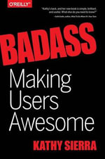 Badass : Making Users Awesome - Kathy Sierra