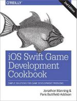 iOS Swift Game Development Cookbook - Jonathan Manning