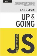 You Don't Know JS - Up & Going - Kyle Simpson