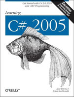 Learning C# 2005 : Get Started with C# 2.0 and .NET Programming - Jesse Liberty