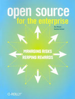 Open Source for the Enterprise : Managing Risks, Reaping Rewards - Dan Woods