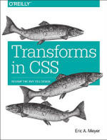 Transforms in CSS - Eric Meyer