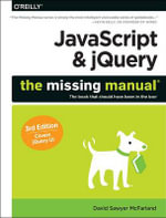 JavaScript & jQuery : The Missing Manual - David Sawyer Mcfarland