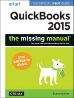 QuickBooks 2015 - The Missing Manual : The Official Intuit Guide to QuickBooks 2015 - Bonnie Biafore