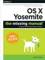 OS X Yosemite : The Missing Manual - David Pogue