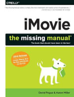 iMovie : the Missing Manual - David Pogue