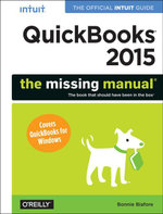 QuickBooks 2015 : The Missing Manual: The Official Intuit Guide to QuickBooks 2015 - Bonnie Biafore