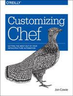 Customizing Chef - Jon Cowie