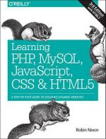 Learning PHP, MySQL, JavaScript, CSS & HTML5 : A Step-by-Step Guide to Creating Dynamic Websites - Robin Nixon
